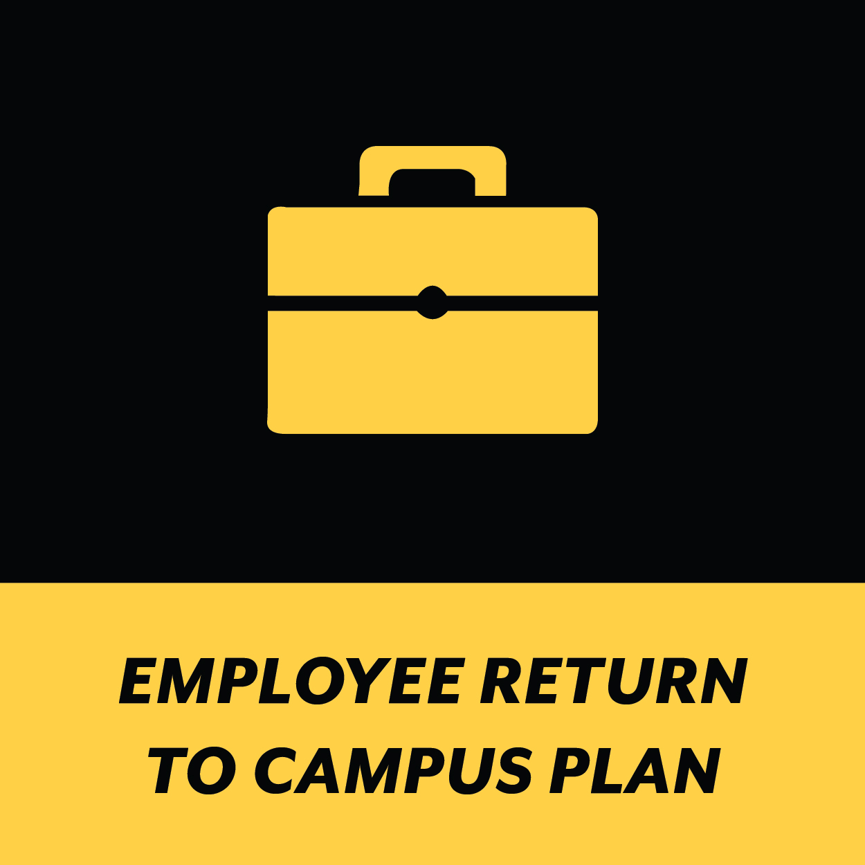 Employee Return to Campus Plan