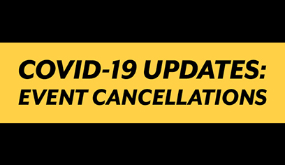 COVID-19 Updates – Event cancellation and postponement